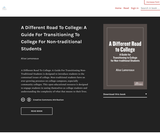 A Different Road To College: A Guide For Transitioning To College For Non-traditional Students