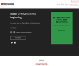 Better writing from the beginning: An open text on the college writing process