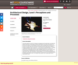 Architectural Design, Level I: Perceptions and Processes, Fall 2003