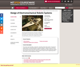 Design of Electromechanical Robotic Systems, Fall 2009