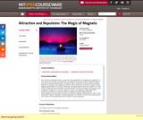 Attraction and Repulsion: The Magic of Magnets, Fall 2005