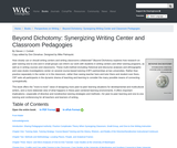 Beyond Dichotomy: Synergizing Writing Center and Classroom Pedagogies