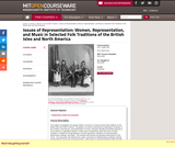 Issues of Representation: Women, Representation, and Music in Selected Folk Traditions of the British Isles and North America, Fall 2005